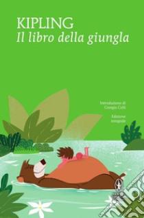 Il libro della giungla. Ediz. integrale libro di Kipling Rudyard