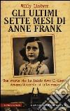 Gli ultimi sette mesi di Anna Frank libro