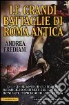 Le grandi battaglie di Roma antica libro