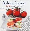 Italian cuisine. 100 easy recipes libro