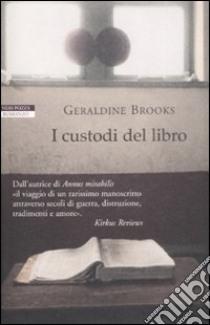 I custodi del libro libro di Brooks Geraldine