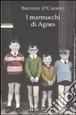 I marmocchi di Agnes libro di O'Carroll Brendan