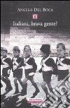 Italiani, brava gente? libro