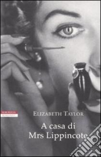 A casa di Mrs. Lippincote libro di Taylor Elizabeth