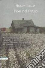 Fiori nel fango libro di Jordan Hillary