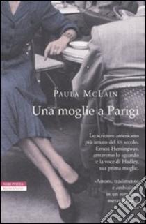 Una Moglie a Parigi libro di McLain Paula