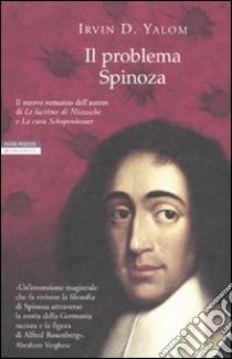 Il problema Spinoza libro di Yalom Irvin D.