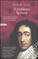 Il problema Spinoza libro di Yalom Irvin D.