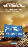 Il paese del male. 152 giorni in ostaggio in Siria libro