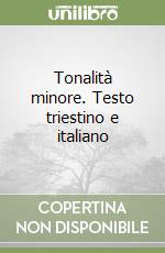 Tonalit minore. Testo triestino e italiano libro di Manfio Mario