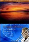 Il viaggio dell'anima dopo la morte. La terapia dell'ascolto nel Bhagavata Purana. Audiolibro. CD Audio formato MP3 libro