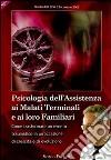 Psicologia dell'assistenza ai malati terminali e ai loro familiari. Audiolibro. CD Audio formato MP3 libro