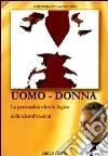 Uomo-donna. La persona oltre la logica delle identificazioni. Audiolibro. CD Audio formato MP3 libro