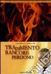 Tradimento rancore perdono. Audiolibro. CD Audio formato MP3 libro