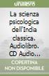 La scienza psicologica dell'India classica. Audiolibro. CD Audio formato MP3 libro