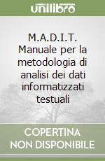 M.A.D.I.T. Manuale per la metodologia di analisi dei dati informatizzati testuali