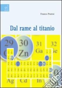 Dal rame al titanio libro di Pratesi Franco