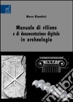 Manuale di rilievo e di documentazione digitale in archeologia libro
