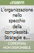 L'organizzazione nello specchio della complessit�. Strategie e orizzonti del diversity management