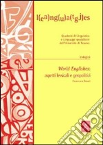 World englishes. Aspetti lessicali e geopolitici libro di Rosati Francesca