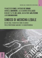 Sinossi di medicina legale. Ad uso degli studenti dei corsi di laurea per le professioni sanitarie e di giurisprudenza. Con questionari autovalutativi libro
