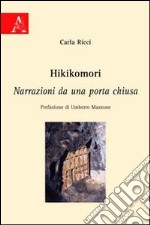Hikikomori. Narrazioni da una porta chiusa libro di Ricci Carla