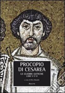 La guerra gotica. Libro 5° e 6° libro di Procopio di Cesarea