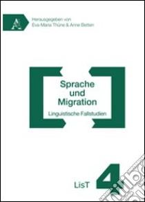 Sprache und migration linguistische falstudien. Ediz. italiana e tedesca libro