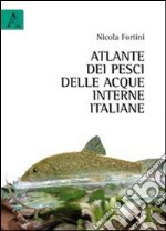 Atlante dei pesci delle acque interne italiane