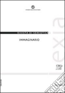 Lexia. Rivista di semiotica. Immaginario (2011) vol. 7-8 libro