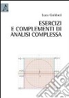 Esercizi e complementi di analisi complessa libro