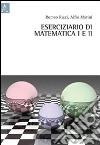 Eserciziario di matematica I e II libro
