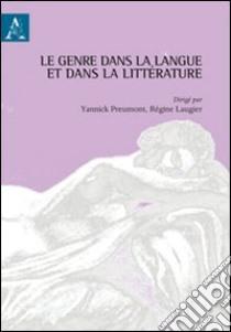 Le genre dans la langue et dans la littérature libro di Laugier Régine I. - Preumont Yannick
