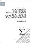 Alcuni problemi sulle equazioni differenziali ordinarie ed alle derivate parziali nel campo reale e nel campo complesso libro