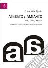 Asbesto-amianto, ieri-oggi-domani. Catena di ritardi: viaggi tra verit�, ipocrisia, reticenza, dolore