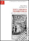 Index librorum prohibitorum. Note storiche attorno a una collezione