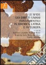 Le sfide dei diritti umani fondamentali nell'America latina ed in Europa libro