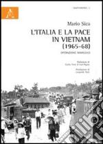 L'Italia e la pace in Vietnam (1965-68). Operazione Marigold libro
