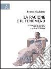 La ragione e il fenomeno. Itinerari epistemologici tra matematica e scienze empiriche libro