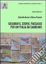 Geografie, storie, paesaggi per un'Italia da cambiare. La geopolitica come politica del territorio e delle relazioni internazionali libro