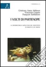 I volti di Partenope. La drmmaturgia napoletana del Novecento da Bracco a De Simone libro