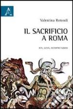 Il sacrificio a Roma. Riti, gesti, interpretazioni libro