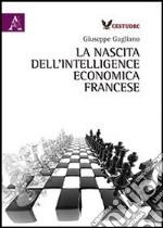 La nascita dell'intelligence economica francese libro