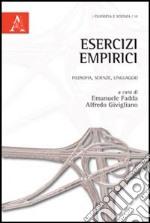 Esercizi empirici. Filosofia, scienze, linguaggio libro