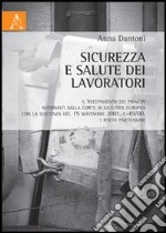 Sicurezza e salute dei lavoratori. Il recepimento dei principi affermativi dalla Corte di Giustizia Europea con la sentenza del 15 novembre 2001, C-49/00 libro