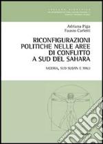 Riconfigurazioni politiche nelle aree di conflitto a sud del Sahara. Nigeria, Sud Sudan e Mali libro