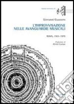 L'improvvisazione nelle avanguardie musicali. Roma, 1965-1978 libro