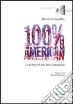 100% American. La classicità del rock americano libro