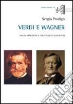 Verdi e Wagner. Analisi armoniche e strutturali a confronto libro