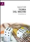 Teoria del rischio. Per le assicurazioni P&C libro